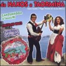 Da Naxos a Taormina - CD Audio di Pippo Trovato