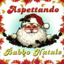 Aspettando Babbo Natale - CD Audio