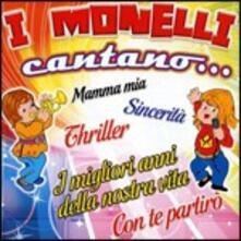 I Monelli cantano - CD Audio di Monelli