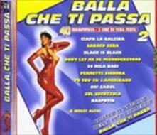 Balla che ti passa vol.2 - CD Audio
