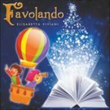 Favolando - CD Audio di Elisabetta Viviani