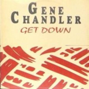 Get Down - Vinile 7'' di Gene Chandler