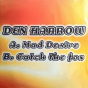 Mad Desire - Catch the Fox - Vinile 7'' di Den Harrow