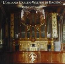 L'organo Carlen-Walpen di Baceno (Digipack) - CD Audio
