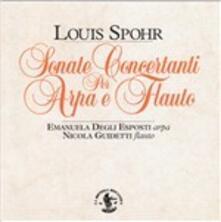 Sonate concertanti per arpa e flauto - CD Audio di Louis Spohr