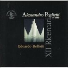 Xii Ricercari, Toccate, Ariette (Digipack) - CD Audio di Edoardo Bellotti,Alessandro Poglietti