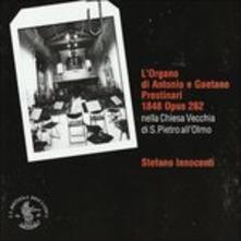 L'organo di Antonio e Gaetano Prestinari 1848 Opus 262 (Digipack) - CD Audio di Stefano Innocenti