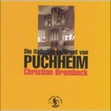 Die Italienische Orgel Von Puchheim (Digipack) - CD Audio di Christian Brembeck