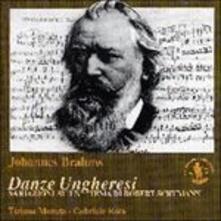 Danze ungheresi - Variazioni su un tema di Schumann - CD Audio di Johannes Brahms,Tiziana Moneta,Gabriele Rota