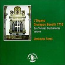L'organo Giuseppe Bonatti 1716 - S. Tommaso Cantuariense, Verona (Digipack) - CD Audio