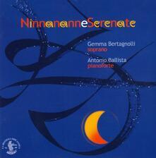 Ninnenanne serenate - CD Audio di Gemma Bertagnolli