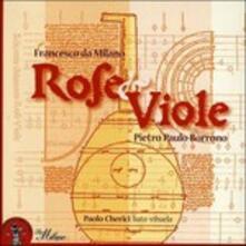Rose & Viole - Ricercari (Digipack) - CD Audio di Francesco Da Milano,Paolo Cherici