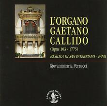L'organo Gaetano Callido a Fano - CD Audio di Giovannimaria Perrucci