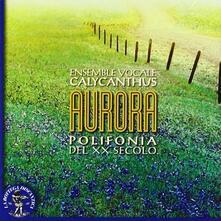 Aurora. Polifonia del XX Secolo - CD Audio