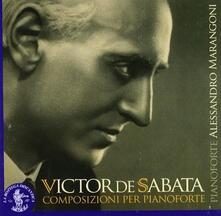 Composizioni per pianoforte - CD Audio di Victor De Sabata,Alessandro Marangoni