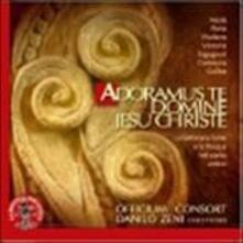 Adoramus Te Domine Jesus Christe - La Settimana Santa - La Pasqua nel canto antico - CD Audio di Danilo Zeni,Officium Consort