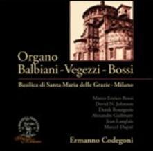 Organo Balbiani - Vegezzi - Bossi - CD Audio di Ermanno Codegoni