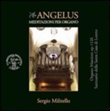 Angelus. Meditazioni per organo - CD Audio di Sergio Militello