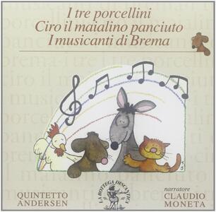 CD I tre porcellini - Ciro il maialino panciuto - I musicanti di Brema