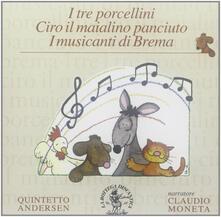 I tre porcellini - Ciro il maialino panciuto - I musicanti di Brema - CD Audio