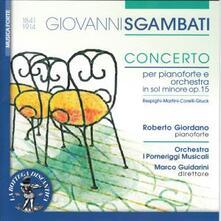 Concerto per pianoforte op.15 - CD Audio di Giovanni Sgambati,Marco Guidarini,Orchestra I Pomeriggi Musicali