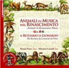 Animali in Musica Nel Rinascimento - Il Bestiario di Leonardo - CD Audio di Renata Fusco