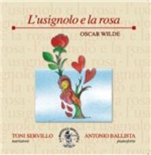 L'usignolo e la rosa - CD Audio di Oscar Wilde,Toni Servillo