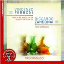 Trio op.54 - Sonata per violino op.62 / Trio serenata per violino, violoncello e pianoforte - CD Audio di Riccardo Zandonai,Vincenzo Ferroni,Trio Vannucci
