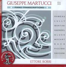 Trascrizioni per pianoforte - CD Audio di Giuseppe Martucci,Ettore Borri