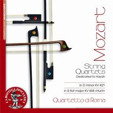 Quartetti per archi K421, K458 La caccia - CD Audio di Wolfgang Amadeus Mozart,Quartetto di Roma