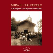 Mira il tuo popolo. Antologia di canti popolari religiosi - CD Audio