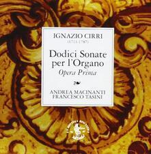 Sonate per l'organo opera prima - CD Audio di Ignazio Cirri