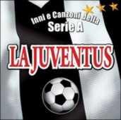 CD Inni e canzoni della Serie A. La Juventus