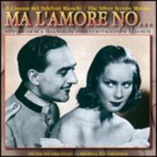 Ma L'amore No... (Colonna Sonora) - CD Audio