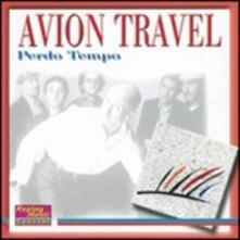 Perdo tempo - CD Audio di Avion Travel