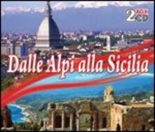 Dalle Alpi alla Sicilia - CD Audio