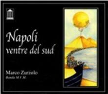 Napoli ventre del Sud - CD Audio di Marco Zurzolo