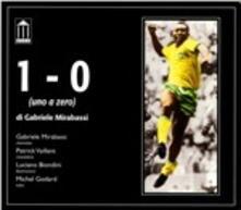 1-0 ( Uno a zero ) - CD Audio di Gabriele Mirabassi
