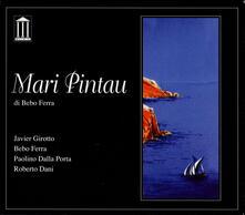 Mari Pintau - CD Audio di Javier Girotto,Bebo Ferra