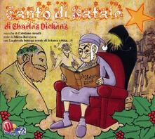 Canto di Natale di Charles Dickens - CD Audio di Piccola Bottega Corale di Scienza e Arte