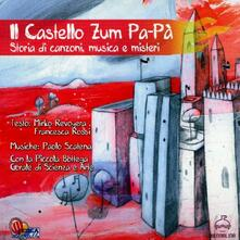 Il castello Zum Pa-Pà - CD Audio di Piccola Bottega Corale di Scienza e Arte