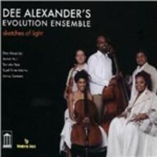 Sketches of Light - CD Audio + DVD di Dee Alexander's Evolution Ensemble