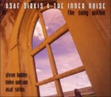 The Song Within - CD Audio di Asaf Sirkis,Inner Noise
