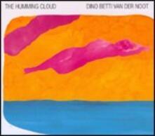 The Humming Cloud - CD Audio di Dino Betti van der Noot
