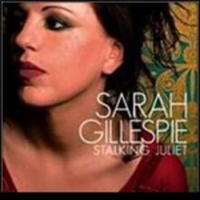 Stalking Juliet - CD Audio di Sarah Gillespie