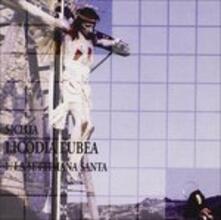 Licodia Eubea. La settimana santa - CD Audio