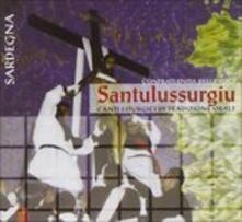Santulussurgiu - CD Audio di Confraternita delle Voci