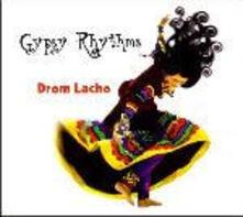 Drom Lacho - CD Audio di Gypsy Rhythms