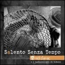 Salento senza tempo - CD Audio di Nidi d'Arac