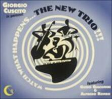 Watch What Happens...The New Trio!!! - CD Audio di Giorgio Cuscito